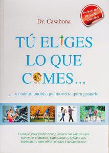 """Portada del libro del Dr.Casabona, """"Tú eliges lo que comes"""""""